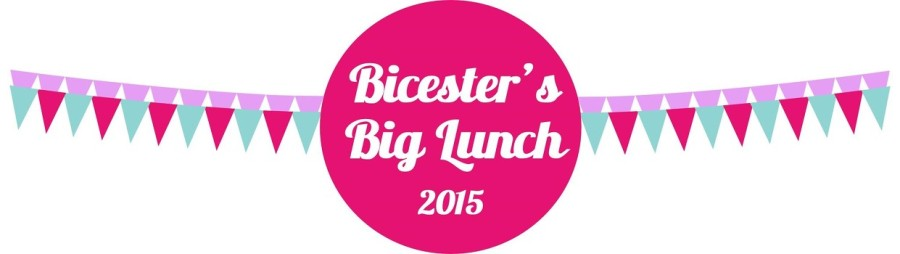 Bicester's Big Lunch! 7th June 2015!